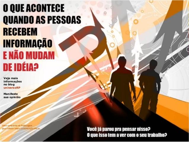 Uma campanha da PróImagem para refletir sobre Comunicação Eficaz Veja mais informações no blog universoRP Manifeste sua op...