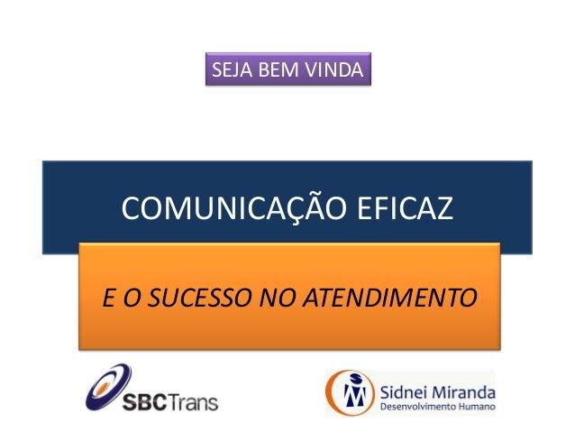 SEJA BEM VINDA COMUNICAÇÃO EFICAZE O SUCESSO NO ATENDIMENTO