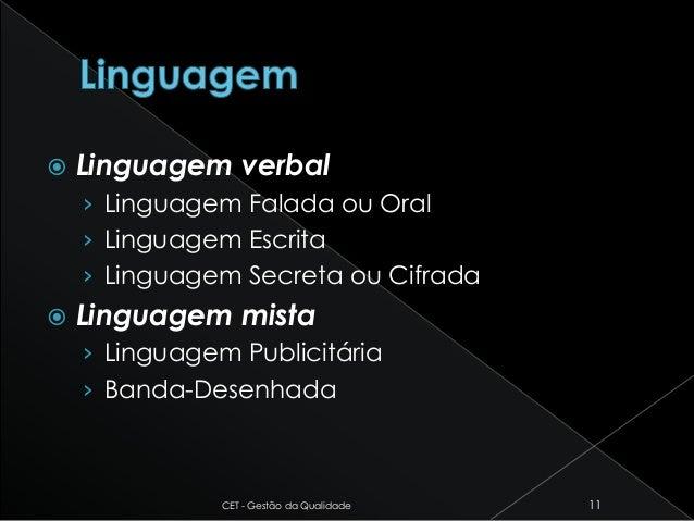  Linguagem verbal › Linguagem Falada ou Oral › Linguagem Escrita › Linguagem Secreta ou Cifrada  Linguagem mista › Lingu...