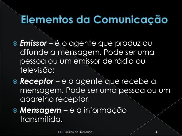  Emissor – é o agente que produz ou difunde a mensagem. Pode ser uma pessoa ou um emissor de rádio ou televisão;  Recept...