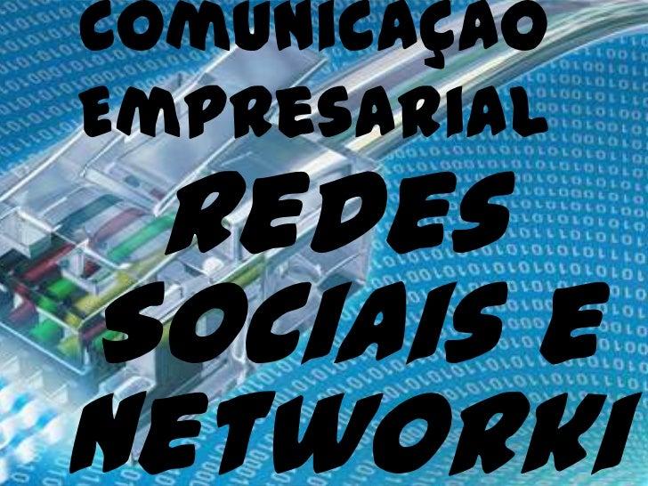 Comunicação Empresarial<br />Redes Sociais e Networking<br />João Antônio<br />João Paulo<br />