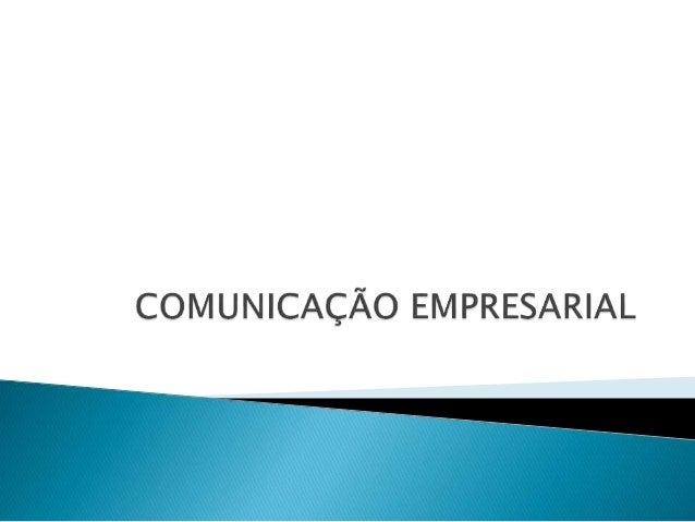 A comunicação organizacional abrange todas as formas de comunicação utilizadas pela empresa para relacionar-se com seus pú...