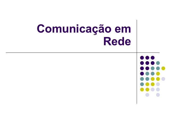 Comunicação em Rede