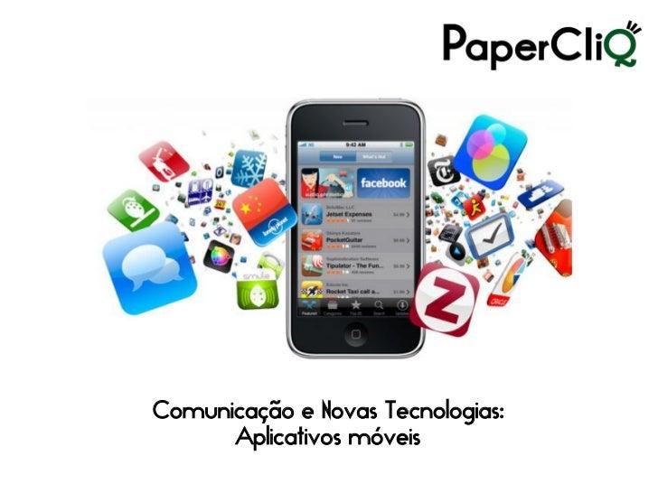 Comunicação e Novas Tecnologias:       Aplicativos móveis