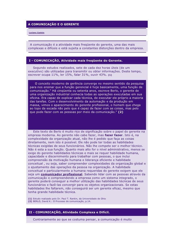A COMUNICAÇÃO E O GERENTELuciano Castelo A comunicação é a atividade mais freqüente do gerente, uma das maiscomplexas e di...
