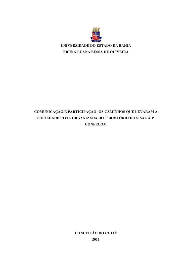 UNIVERSIDADE DO ESTADO DA BAHIA            BRUNA LUANA BESSA DE OLIVEIRACOMUNICAÇÃO E PARTICIPAÇÃO: OS CAMINHOS QUE LEVARA...