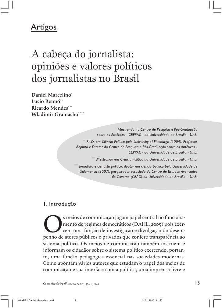 Artigo Artigos                 A cabeça do jornalista: opiniões e valores políticos dos jornalistas no Brasil     A cabeça...