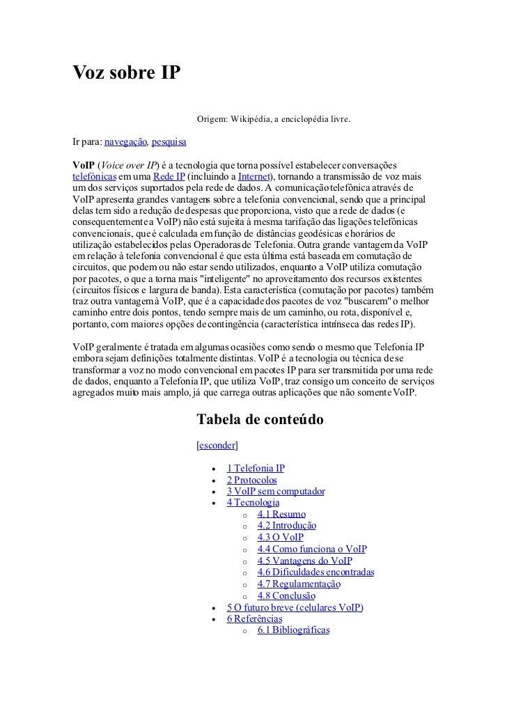Voz sobre IP                                 Origem: Wikipédia, a enciclopédia livre.  Ir para: navegação, pesquisa  VoIP ...