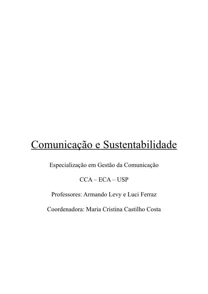 Comunicação e Sustentabilidade    Especialização em Gestão da Comunicação                 CCA – ECA – USP      Professores...