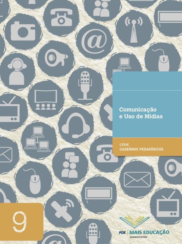 Comunicação e Uso de Mídias  SÉRIE