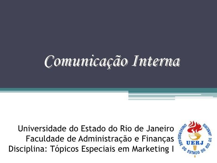 Comunicação Interna      Universidade do Estado do Rio de Janeiro      Faculdade de Administração e Finanças Disciplina: T...