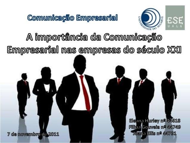 O que é a comunicação empresarial? Compreende atividades estratégicas; Permite a divulgação da imagem; Troca de informa...