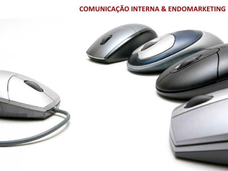 COMUNICAÇÃO INTERNA & ENDOMARKETING