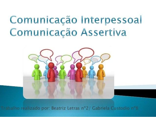 Trabalho realizado por: Beatriz Letras nº2/ Gabriela Custodio nº8