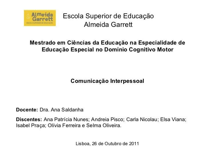 Escola Superior de Educação Almeida Garrett Mestrado em Ciências da Educação na Especialidade de Educação Especial no Domí...