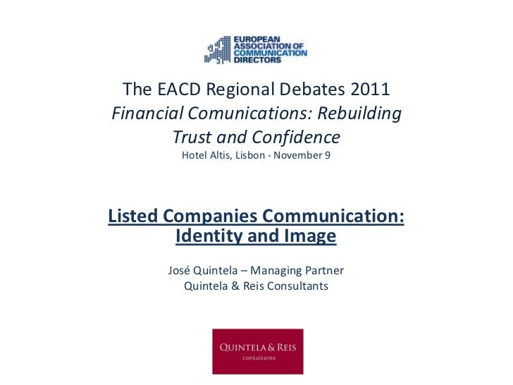The EACD Regional Debates 2011Financial Comunications: Rebuilding       Trust and Confidence        Hotel Altis, Lisbon - ...
