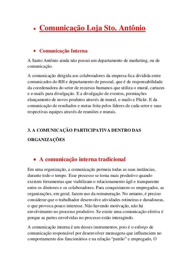 Comunicação Loja Sto. Antônio      Comunicação InternaA Santo Antônio ainda não possui um departamento de marketing, ou de...