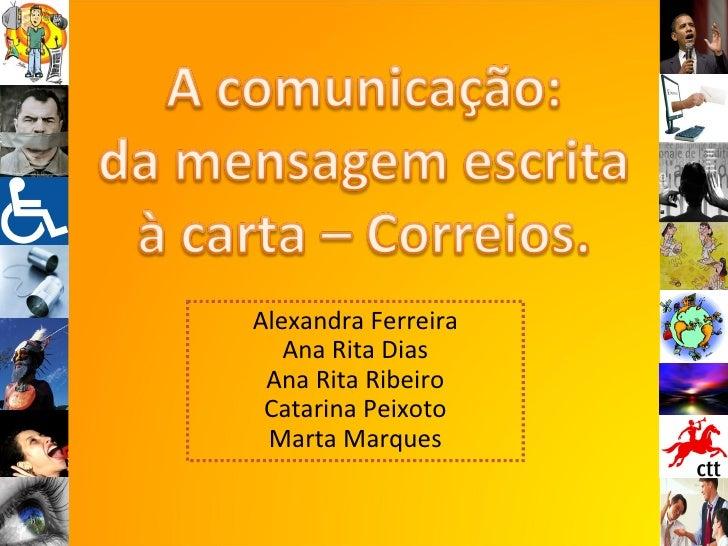 Alexandra Ferreira Ana Rita Dias Ana Rita Ribeiro Catarina Peixoto Marta Marques
