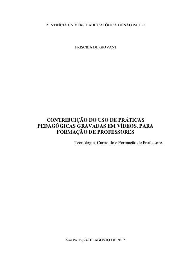 PONTIFÍCIA UNIVERSIDADE CATÓLICA DE SÃO PAULO               PRISCILA DE GIOVANI   CONTRIBUIÇÃO DO USO DE PRÁTICASPEDAGÓGIC...