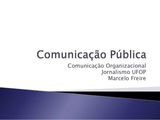 Comunicação Organizacional Jornalismo UFOP Marcelo Freire