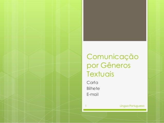 Comunicação por Gêneros Textuais Carta Bilhete E-mail 1  Língua Portuguesa