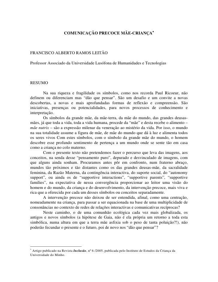 COMUNICAÇÃO PRECOCE MÃE-CRIANÇA∗    FRANCISCO ALBERTO RAMOS LEITÃO  Professor Associado da Universidade Lusófona de Humani...