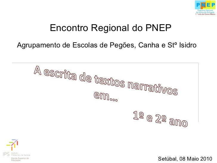 Agrupamento de Escolas de Pegões, Canha e Stº Isidro Encontro Regional do PNEP Setúbal, 08 Maio 2010