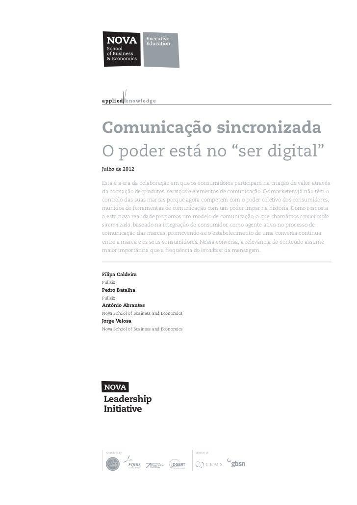 """a p p l ied k n ow l ed g eComunicação sincronizadaO poder está no """"ser digital""""Julho de 2012Esta é a era da colaboração e..."""