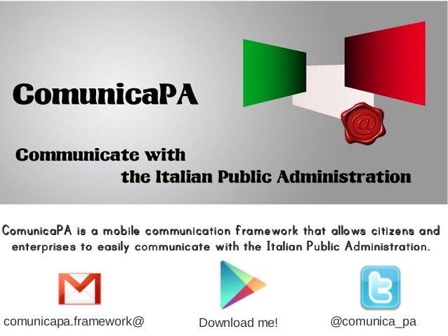 ComunicaPA is aComunicaPA is a mobilemobile communication framework that allows citizens andcommunication framework that a...
