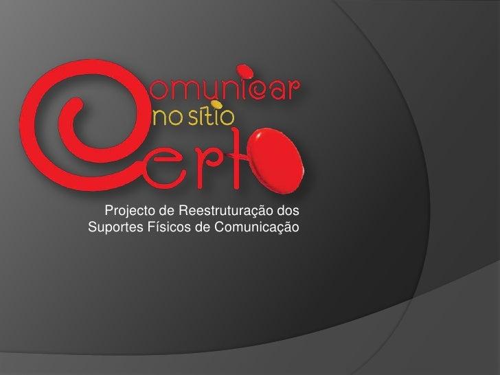 Projecto de Reestruturação dos Suportes Físicos de Comunicação<br />