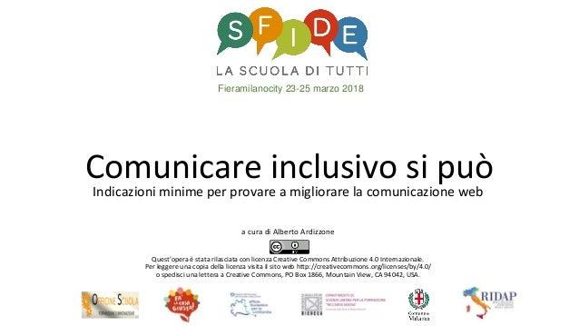 Fieramilanocity 23-25 marzo 2018 Comunicare inclusivo si puòIndicazioni minime per provare a migliorare la comunicazione w...