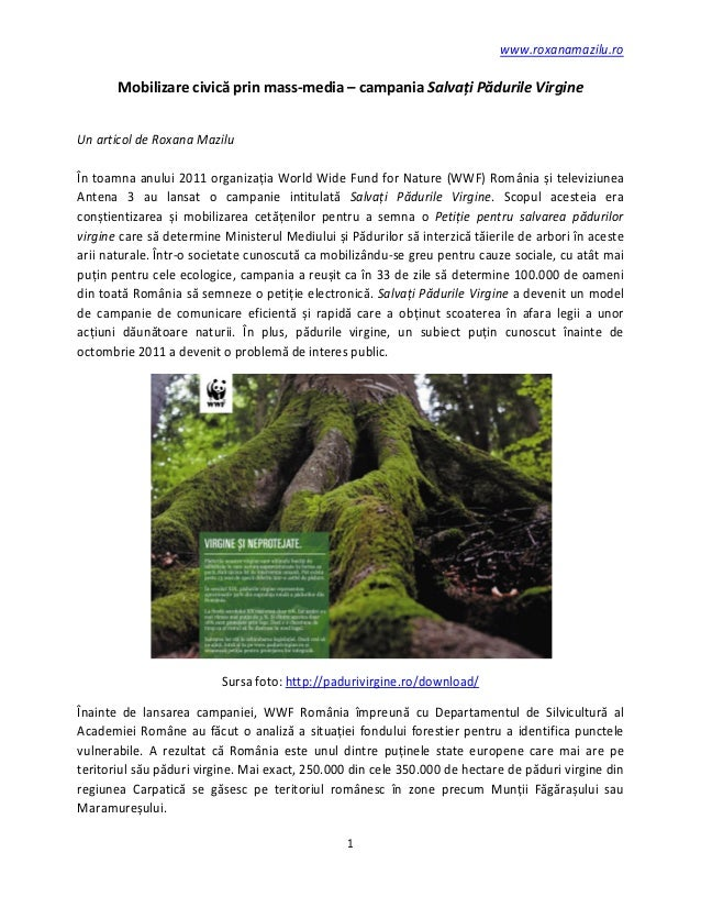 www.roxanamazilu.ro       Mobilizare civică prin mass-media – campania Salvați Pădurile VirgineUn articol de Roxana Mazilu...