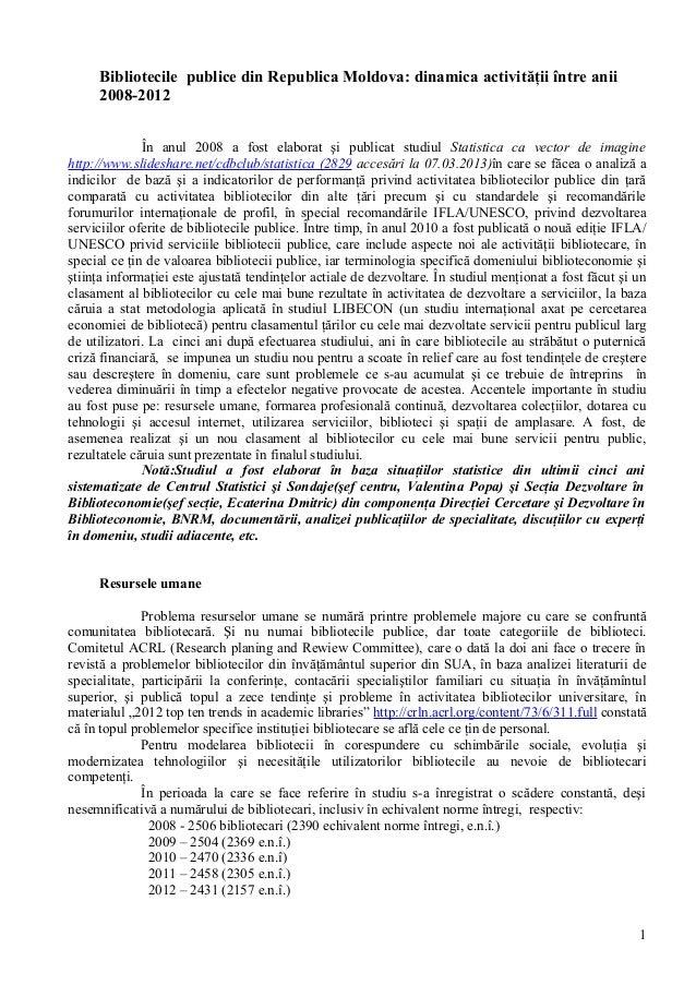 Bibliotecile publice din Republica Moldova: dinamica activităţii între anii     2008-2012              În anul 2008 a fost...
