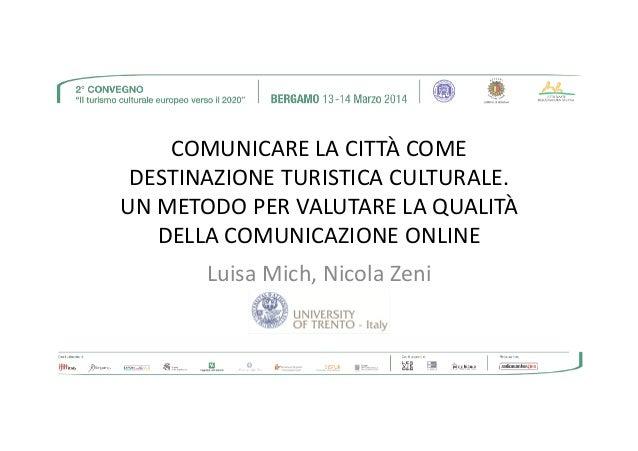 COMUNICARE LA CITTÀ COME DESTINAZIONE TURISTICA CULTURALE. UN METODO PER VALUTARE LA QUALITÀ DELLA COMUNICAZIONE ONLINEDEL...