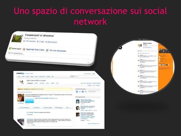 Uno spazio di conversazione sui social               network