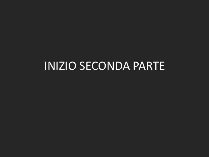 INIZIO SECONDA PARTE