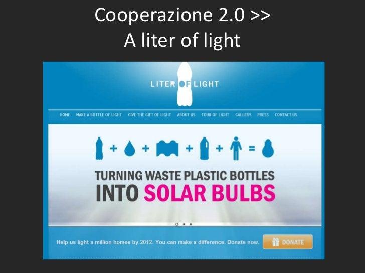 Cooperazione 2.0 >>   A liter of light