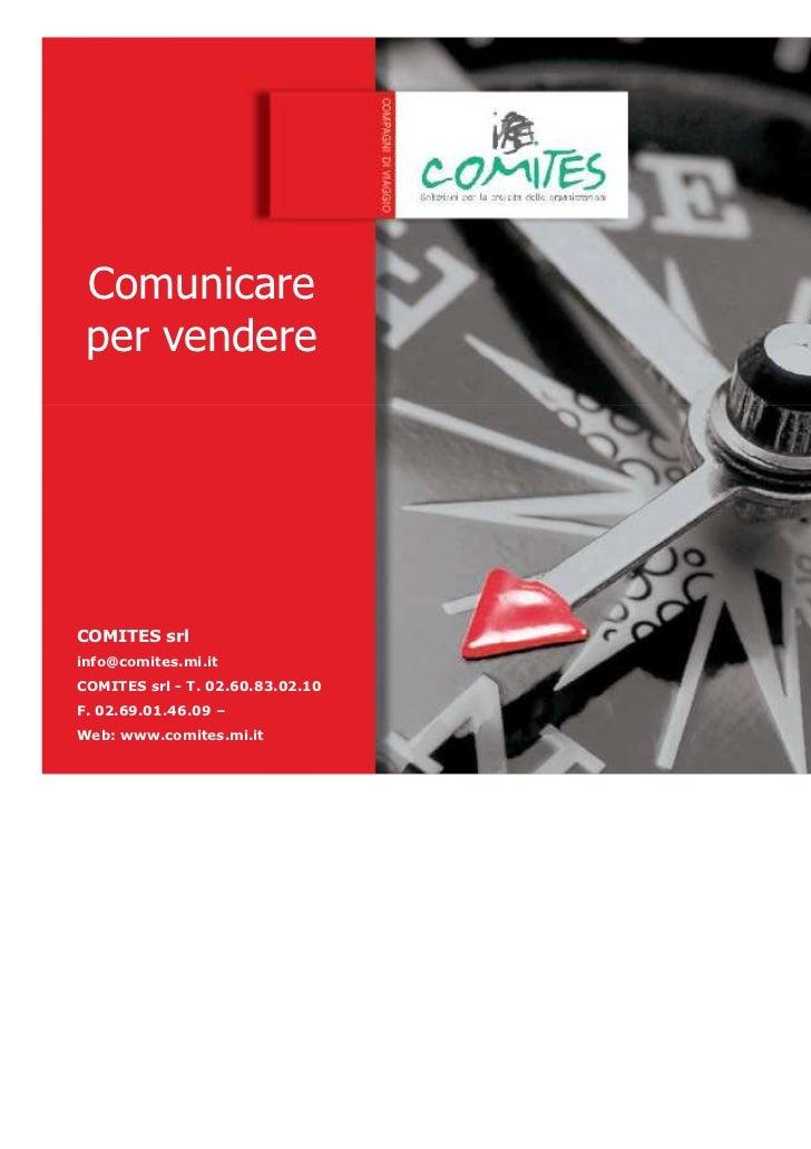 Comunicare per vendereCOMITES srlinfo@comites.mi.itCOMITES srl - T. 02.60.83.02.10Dott. Giovanni VOLPEF. 02.69.01.46.09vol...