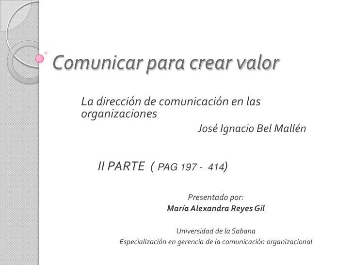 Comunicar para crear valor   La dirección de comunicación en las   organizaciones                                  José Ig...