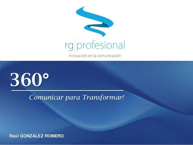 360°Comunicar para Transformar!Raúl GONZÁLEZ ROMERO