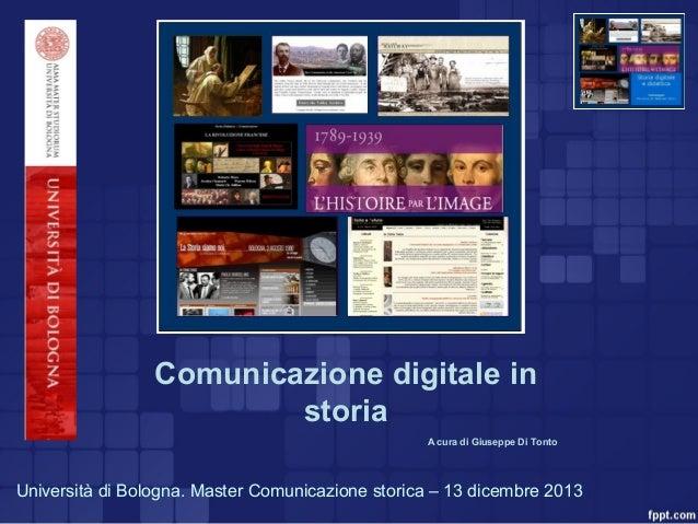 Title  Comunicazione digitale in storia A cura di Giuseppe Di Tonto  Università di Bologna. Master Comunicazione storica –...