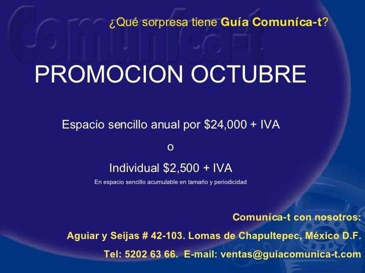 Comun í ca-t  con nosotros: Aguiar y Seijas # 42-103. Lomas de Chapultepec, México D.F. Tel: 5202 63 66.  E-mail: ventas@g...