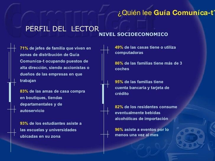 PERFIL DEL  LECTOR NIVEL SOCIOECONOMICO 71%  de jefes de familia que viven en zonas de distribución de  Gu ía Comuníca-t  ...