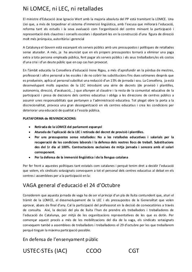 Ni LOMCE, ni LEC, ni retallades El ministre d'Educació Jose Ignacio Wert amb la majoria absoluta del PP està tramitant la ...