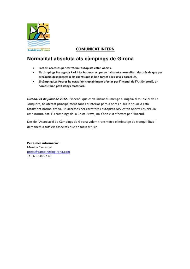COMUNICAT INTERNNormalitat absoluta als càmpings de Girona       Tots els accessos per carretera i autopista estan oberts...