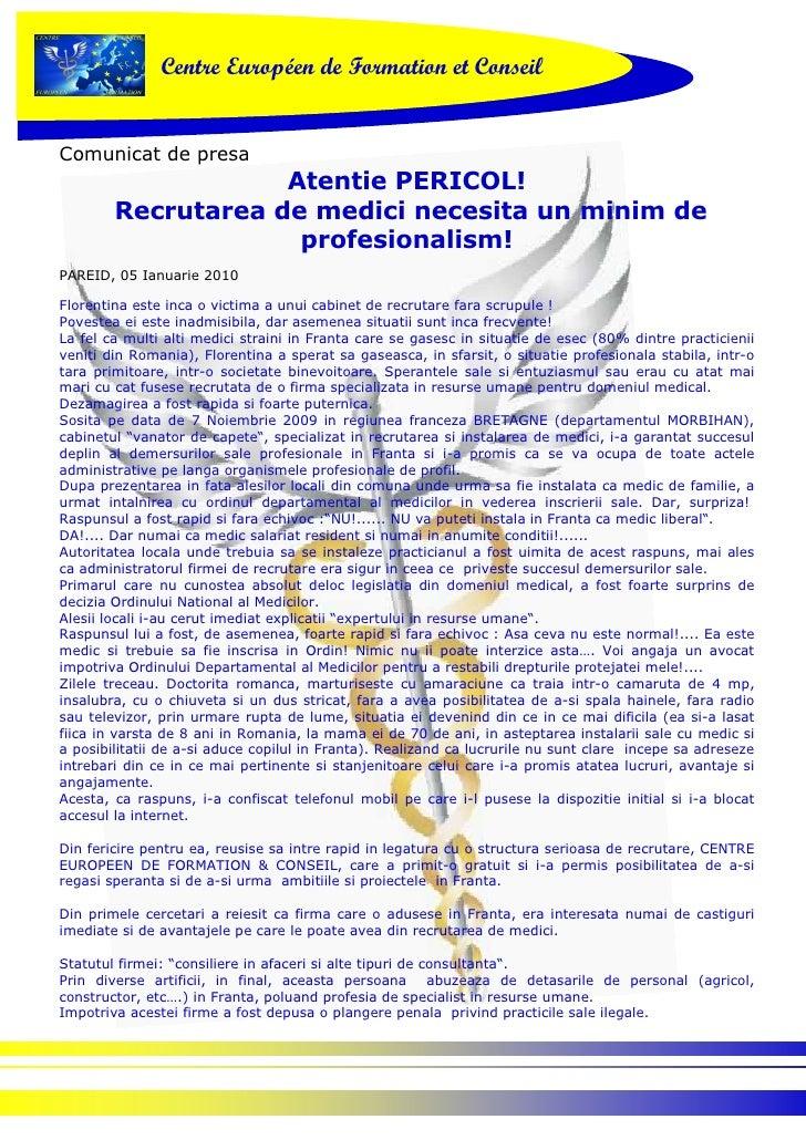 Centre Européen de Formation et Conseil   Comunicat de presa                     Atentie PERICOL!         Recrutarea de me...