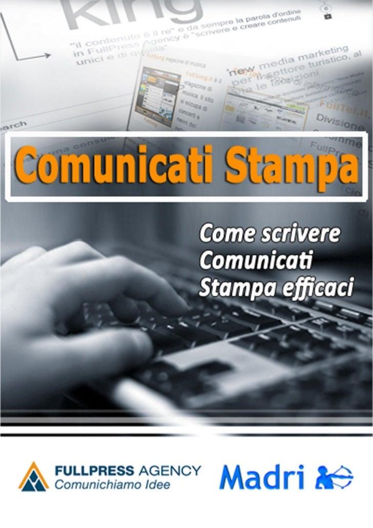 Comunicati Stampa - Come scrivere comunicati stampa efficaci                   Ebook realizzato da                  Anna B...