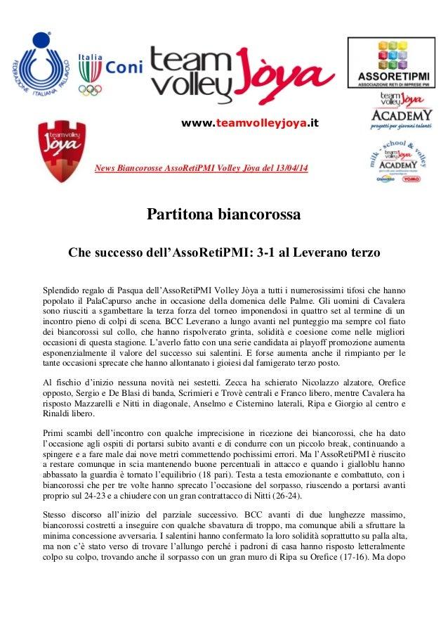 www.teamvolleyjoya.it News Biancorosse AssoRetiPMI Volley Jòya del 13/04/14 Partitona biancorossa Che successo dell'AssoRe...