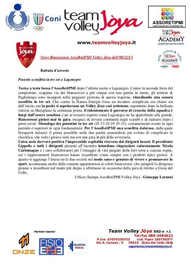 www.teamvolleyjoya.it News Biancorosse AssoRetiPMI Volley Jòya dell'08/12/13 Battuta d'arresto Pesante sconfitta in tre se...