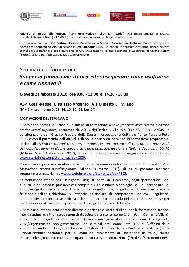 """Azienda di Servizi alla Persona (ASP) Golgi‐Redaelli, Clio 92, """"École"""", IRIS (Insegnamento e RicercaInterdisciplinare di S..."""